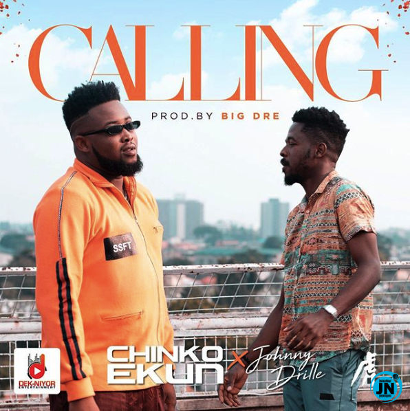 Chinko Ekun feat. Johnny Drille – Calling