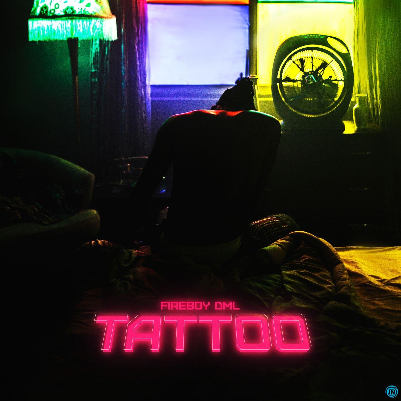 DOWNLOAD: Fireboy DML - Tattoo MP3 | JustNaija